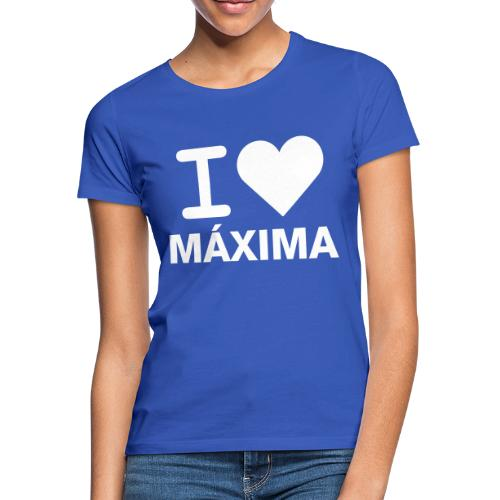 I LOVE MAXIMA - Vrouwen T-shirt