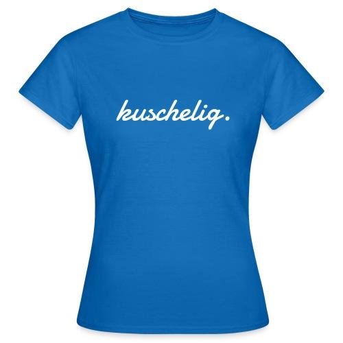 kuschelig. Frauen-Pullover - Frauen T-Shirt