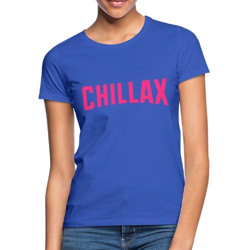 Chillax - T-shirt Femme