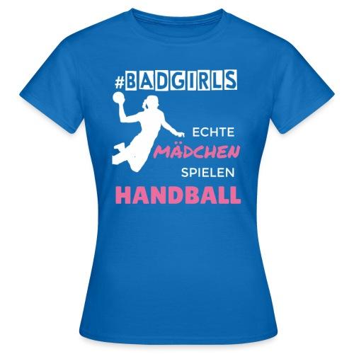 BADGIRLS Handball - Frauen T-Shirt