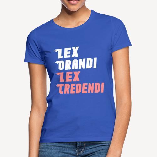 LEX ORANDI LEX CREDENDI - Women's T-Shirt