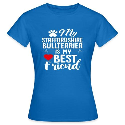 MYBESTFRIEND-STAFFORDSHIRE BULLTERRIER - Frauen T-Shirt