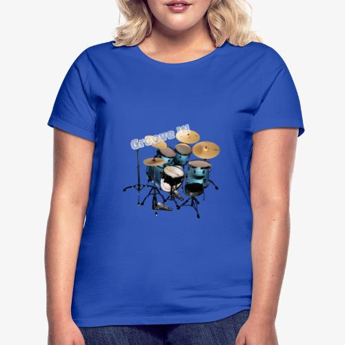 Groove It Drums Drummer Schlagzeug Godigart - Frauen T-Shirt
