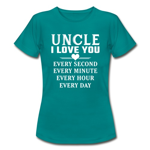 I Love You Uncle - Women's T-Shirt