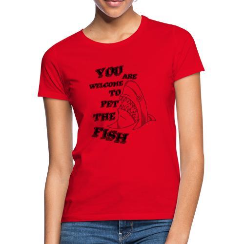 Pet The Fish - T-shirt dam