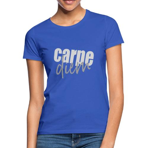 CARPE DIEM - Frauen T-Shirt