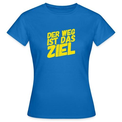 Der Weg ist das Ziel - Frauen T-Shirt