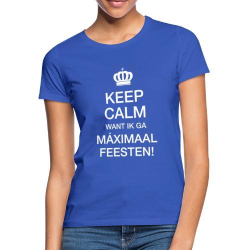 Keep Calm Máximaal feesten - Vrouwen T-shirt