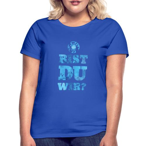 bistduwir3 - Frauen T-Shirt