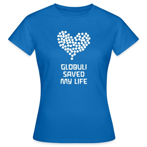 Globuli Saved My Life - Frauen T-Shirt