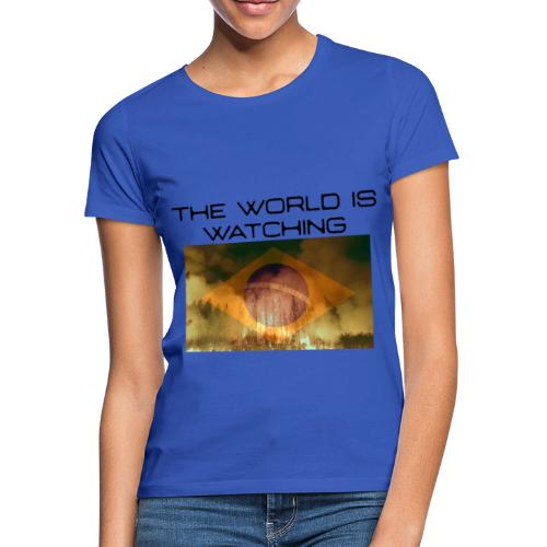The World Is Watching - Women's T-Shirt