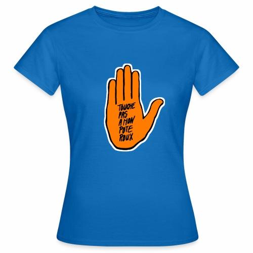Touche pas à mon pote roux - SOS Roucisme - T-shirt Femme