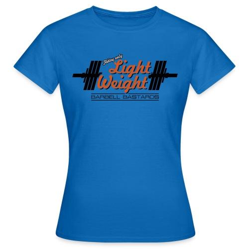 BarbellBastards Light Weight - Frauen T-Shirt