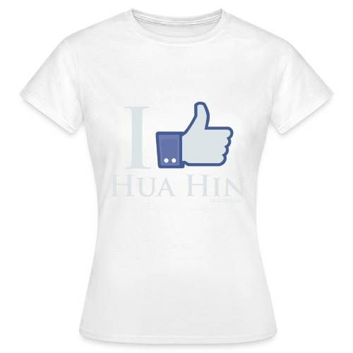 Like Hua Hin - Frauen T-Shirt