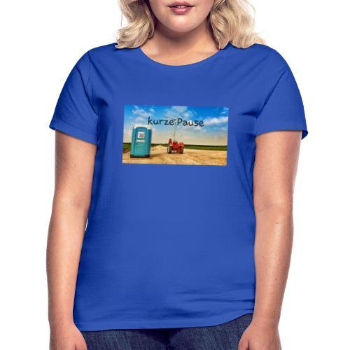 kurze Pause - Frauen T-Shirt