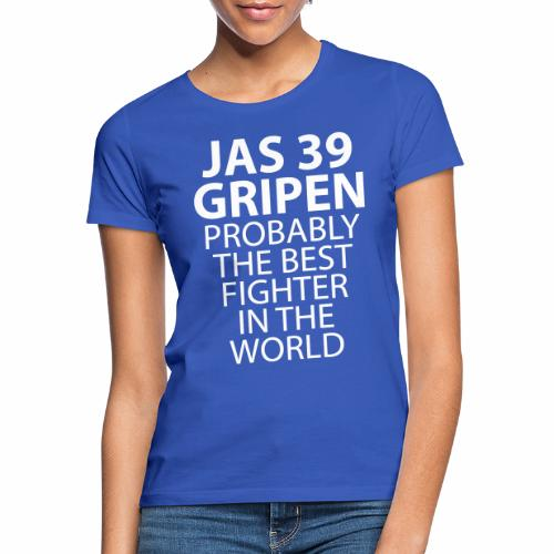 Gripen - Probably the best fighter - T-shirt dam