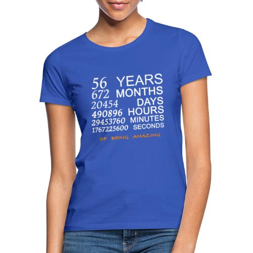 Anniversaire 56 years 672 months of being amazing - T-shirt Femme