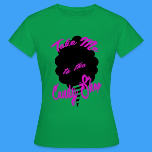 Take Me To The Candy Shop - Vrouwen T-shirt