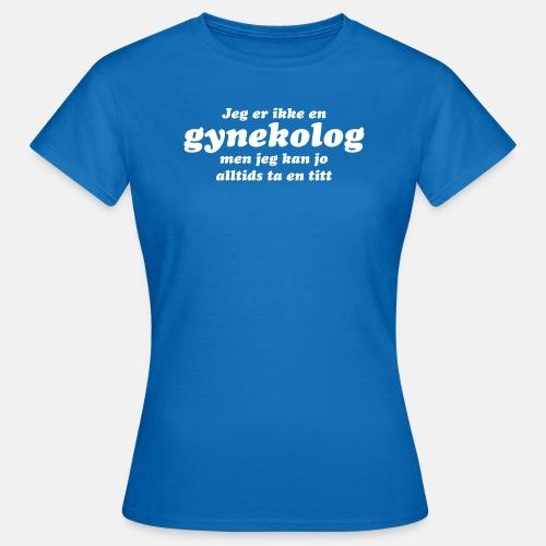 Jeg er ikke en gynekolog, men jeg kan ...