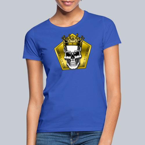 hail to the king - Frauen T-Shirt