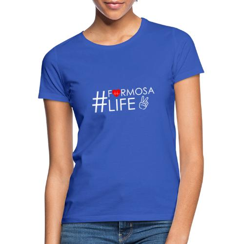#formosalife weiß - Frauen T-Shirt