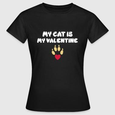 My cat is my valentine - Frauen T-Shirt