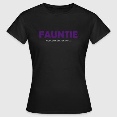 Fauntie (Cooler than a fun uncle) - Frauen T-Shirt