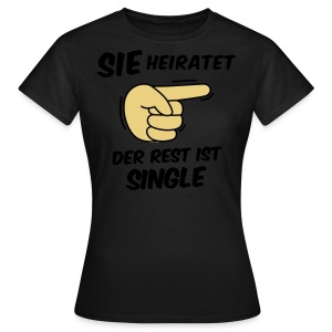 Sie heiratet, der Rest ist Single - JGA T-Shirt - Frauen T-Shirt
