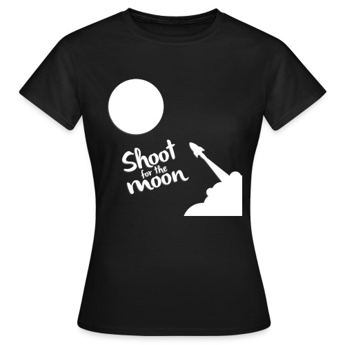 Shoot for the Moon - Women's T-Shirt