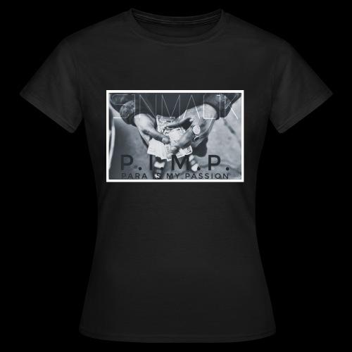 P.I.M.P Para ist my Passion - Frauen T-Shirt