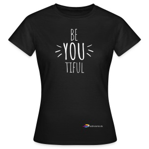 Be YOU tiful - Official white letters - Frauen T-Shirt
