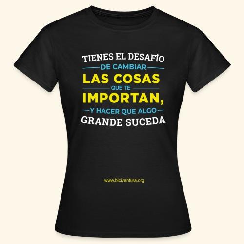 Cambia las cosas - Camiseta mujer