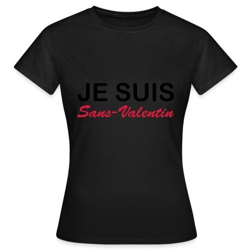 Je suis Sans-Valentin - T-shirt Femme
