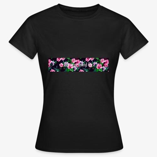 Let your mind fly - T-skjorte for kvinner