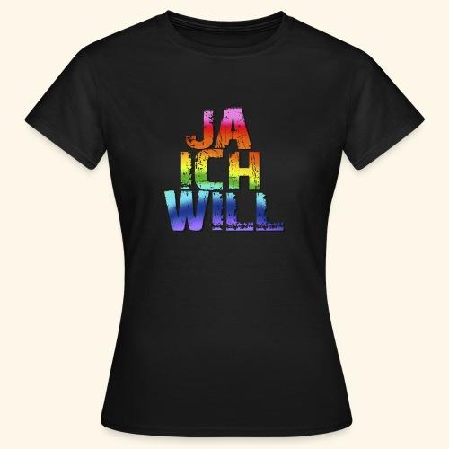 ja ich will! - Frauen T-Shirt