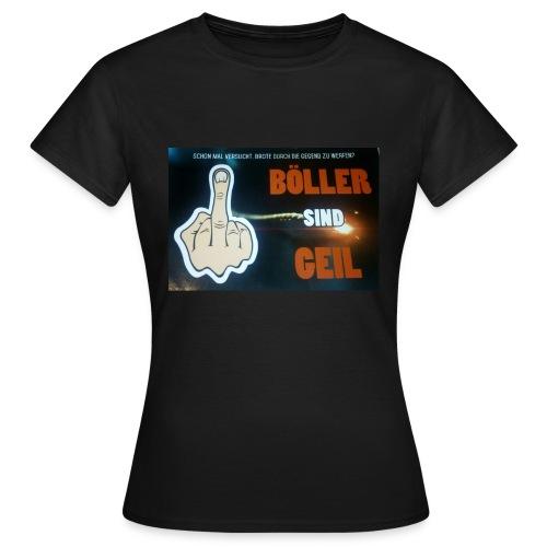 Böller sind Geil - Frauen T-Shirt