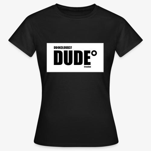 Logo DUDE° Creation - T-shirt Femme