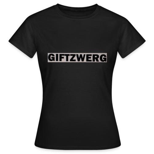 Giftzwergg - Frauen T-Shirt