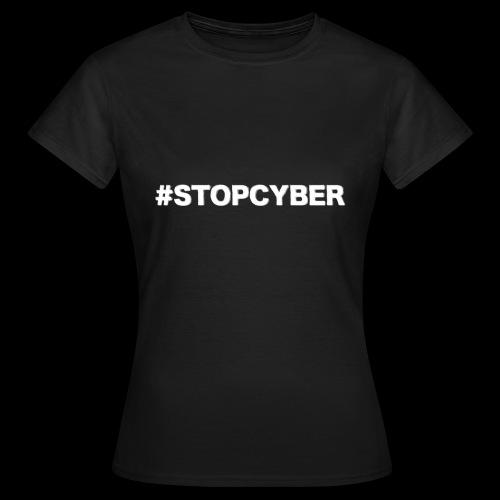 #stopcyber - Frauen T-Shirt