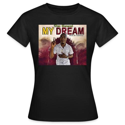 my dream - Women's T-Shirt