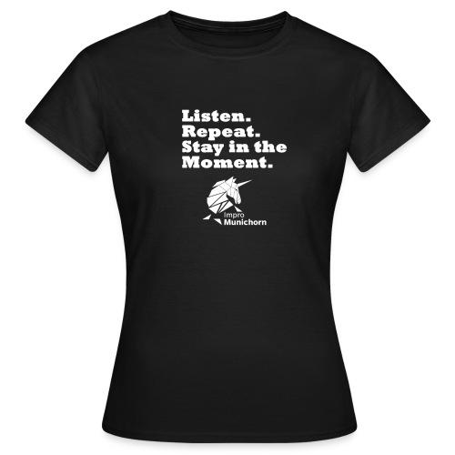 Impro Munichorn Stay in the moment - Frauen T-Shirt