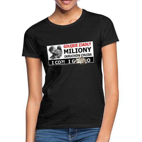 Gołębie zjadły Miliony - PIS wziął miliony - Koszulka damska