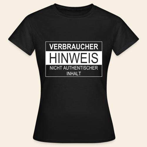 Verbraucherhinweis nicht authentischer Inhalt - Frauen T-Shirt