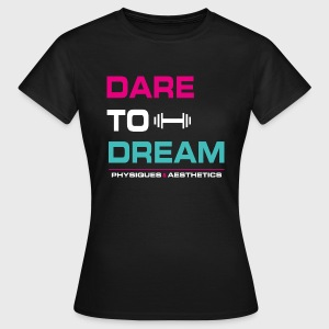 DARE TO DREAM - Camiseta mujer