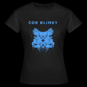 Cor Blimey - Frauen T-Shirt