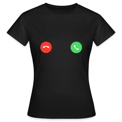 Incoming Call - Frauen T-Shirt