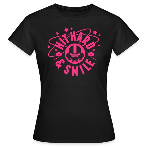 HIT HARD & SMILE PINK - Frauen T-Shirt