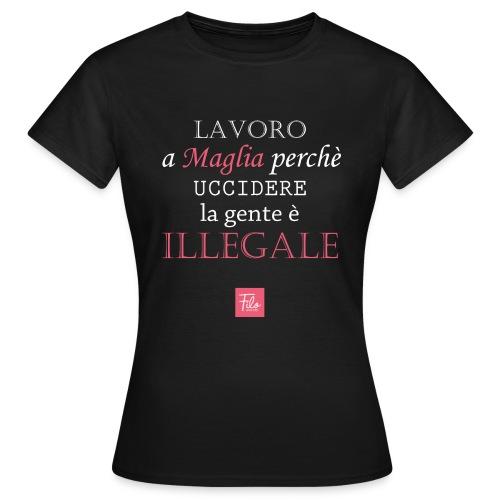 Lavoro a maglia perché uccidere è illegale - Maglietta da donna