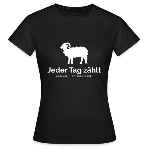 Jeder Tag zählt - Frauen T-Shirt