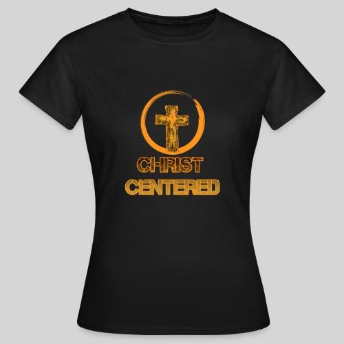 Christ Centered Focus on Jesus - Frauen T-Shirt